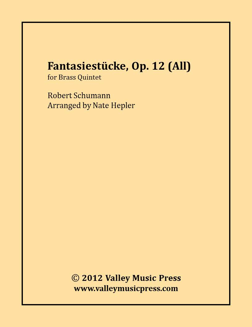 Schumann - Fantasiestucke, Op. 12 (Entire Work) (Brass Quintet)