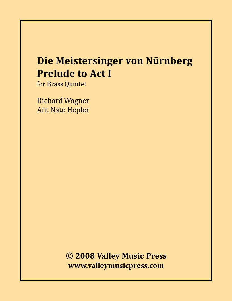 Wagner - Die Meistersinger Prelude to Act I (BQ)